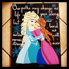 Frozen themed canvas with quote. Sister love. Painted by me ️ ...