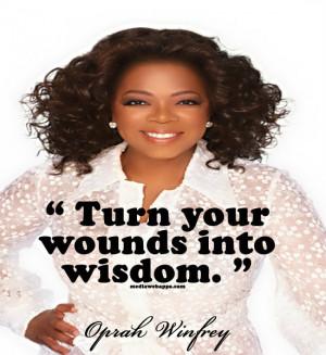 turn your wounds into wisdom oprah winfrey