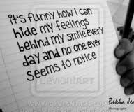 It's Funny How I can Hide My Feelings Behind My Smile Everyday and No ...