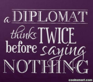 Diplomacy Quotes and Sayings