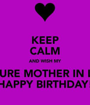 keep-calm-and-wish-my-future-mother-in-law-happy-birthday.png