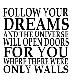 quotes about following your dreams follow your dreams quotes