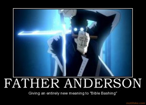 Hellsing Father Anderson Quotes. QuotesGram
