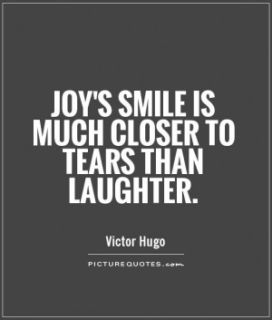 ... Quotes Laughter Quotes Joy Quotes Tears Quotes Victor Hugo Quotes