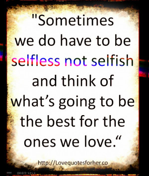 ... selfless-not-selfish-a-quotes-about-loved-ones-amazing-quotes-about