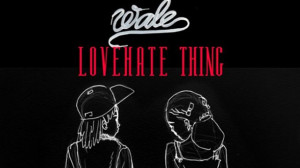 Love Hate Thing Wale Cover Wale -love hate thing ft. sam
