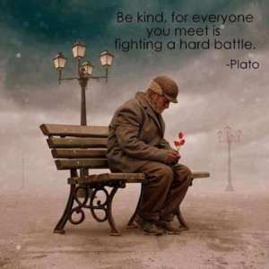 everyone is fighting their battle kindness picture quotes