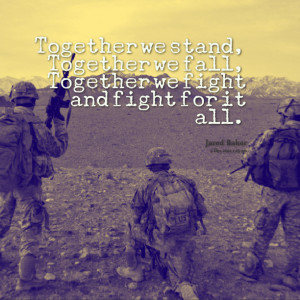 Quotes Picture: together we stand, together we fall, together we fight ...