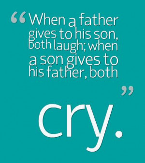 Missing Father Quotes From Son Father quote: when a father