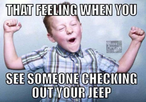 That feeling when you see someone checking out your JEEP ...