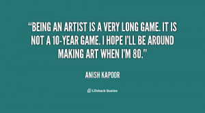 quote-Anish-Kapoor-being-an-artist-is-a-very-long-21500.png