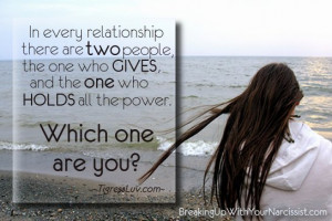 In every relationship there are two people, the one who gives, and the ...