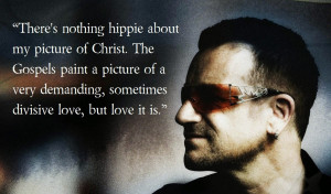 Christian Quotes by Bono with a short biography of Bono. Bono claims ...