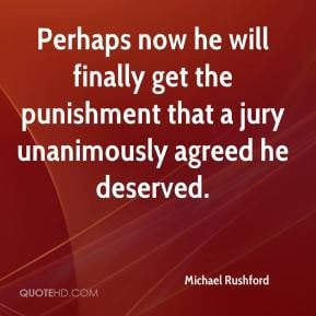 ... finally get the punishment that a jury unanimously agreed he deserved