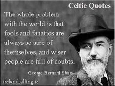 ... Shaw quotes on http://www.irelandcalling.ie/george-bernard-shaw-quotes