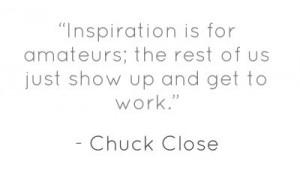 Chuck Close #quote