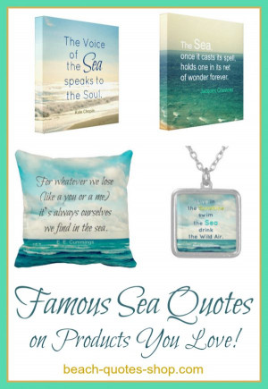 ... behind each quote: http://beach-quotes-shop.com/famous-sea-quotes