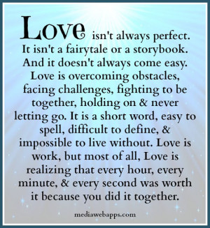 Love isn't always perfect. It isn't a fairytale or a storybook. And it ...