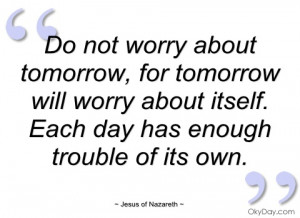 do not worry about tomorrow jesus of nazareth