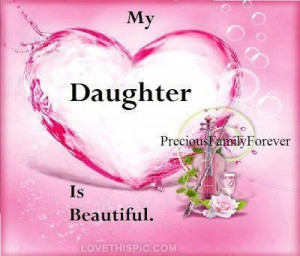 Daughter Quotes Pictures, Photos, Images, and Pics for Facebook ...