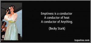 Emptiness is a conductor A conductor of heat A conductor of Anything ...