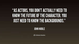 As actors, you don't actually need to know the future of the character ...