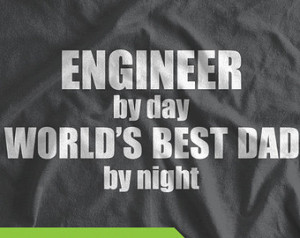 Engineer By Day Worlds Best Dad T-S hirt Mens CUSTOM JOB Engineering T ...