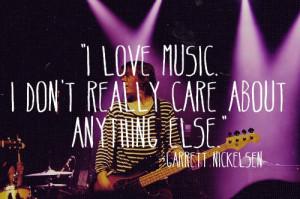garrett, love, music, quote, the maine