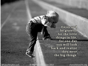 Post image for QUOTE & POSTER: Enjoy and be grateful for the little ...