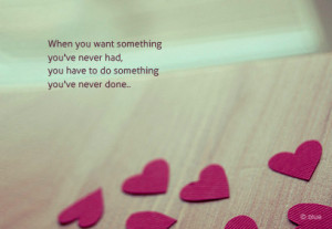 Inspirational quotes: When you want something.....