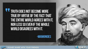 Quote by Maimonides about truth.