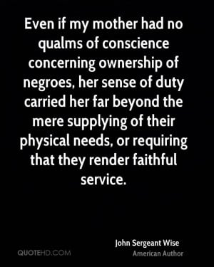 Even if my mother had no qualms of conscience concerning ownership of ...