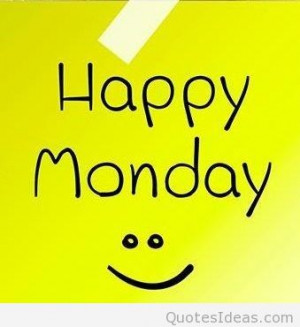 ... happy monday quotes happy monday happy monday morning cards quotes