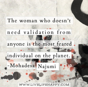 The Woman Who Doesnt Need Validation