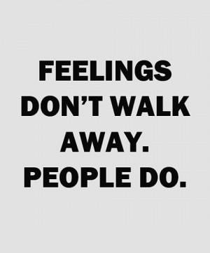 feelings don t walk away people do
