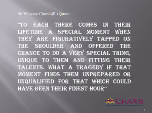 find this quote most fitting for today. I am told that Mr. Churchill ...