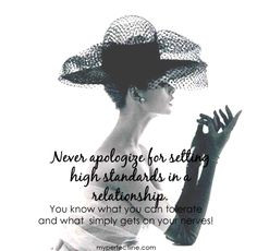 never apologize for setting standards! More