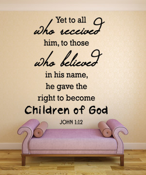 John 1:12 Yet to all...#2 Christian Wall Decal Quotes