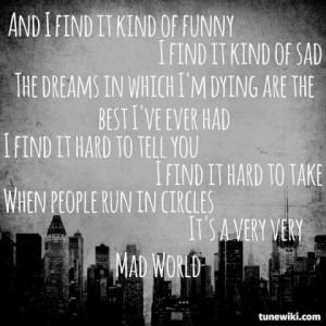 Mad World- Gary Jules: Mad World Lyrics, Cry Mad, Quotes, Mad World ...