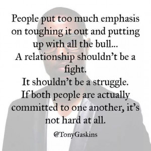 Tony Gaskins quote... A relationship shouldn't always be a fight!