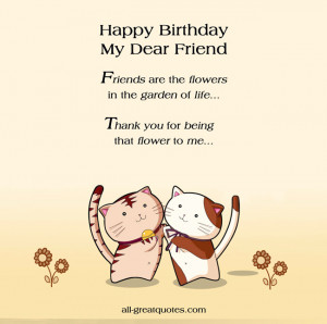Happy-Birthday-My-Dear-Friend-Friends-are-the-flowers-in-the-garden-of ...