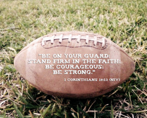 ... Art Photo - Scripture Bible Verse -1 Corinthians 16:13 Coach Gift