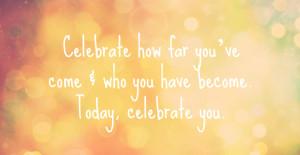So this week I'm celebrating! I'm celebrating everything I have ...