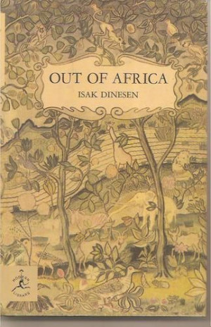 Out of Africa (Modern Library). Adventure. True love. Talk about ...