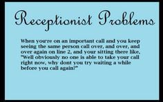 receptionist problems more work funny receptionist problems 1 1