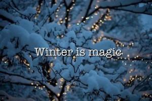 Winter is magic