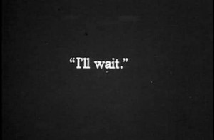 quote, waiting, words