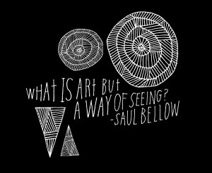 ... Quotes Word, Saulbellow, Artists Lisa Congdon, Saul Bellow Quotes