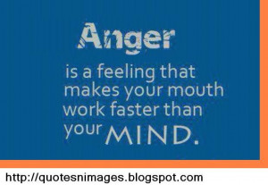 Stay in control of your anger. Don't let your anger controlsyou.