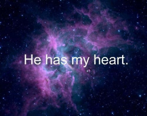 He has my heart being in love quote